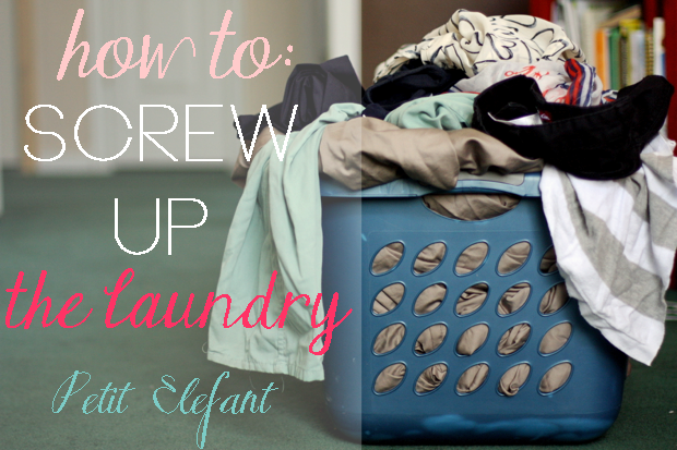 how to screw up laundry