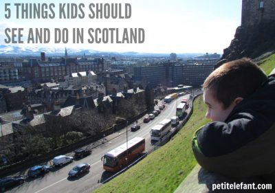 5 Things Kids Should See and Do in Scotland   Petit Elefant