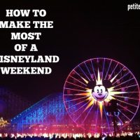 How to Make the Most of a Disneyland Weekend | Petit Elefant