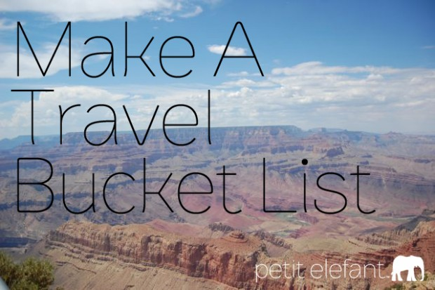 Make A Travel Bucket List